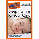 The Complete Idiot's Guide to Sleep Training for Your Child ~ Melissa Burnham