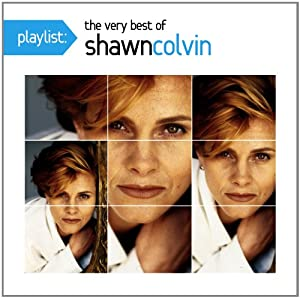 Playlist: The Very Best of Shawn Colvin