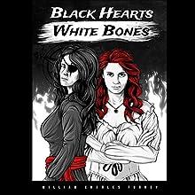 Black Hearts White Bones   Livre audio Auteur(s) : William Charles Furney Narrateur(s) : Becky Lingwood