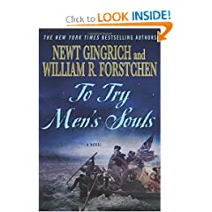 To Try Mens Souls: A Novel of George Washington and the Fight for American Freedom by Newt Gingrich,&#32;William R. Forstchen and Albert S. Hanser