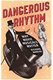 Dangerous Rhythm: Why Movie Musicals Matter