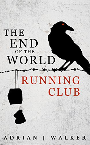 The End Of The World Running Club by Adrian J Walker ebook deal