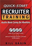 img - for Quick-Start Recruiter Training: Audio Boot Camp for Rookies by Bill Radin (2004-06-01) book / textbook / text book
