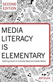 img - for Media Literacy is Elementary: Teaching Youth to Critically Read and Create Media. Second Edition (Rethinking Childhood) book / textbook / text book