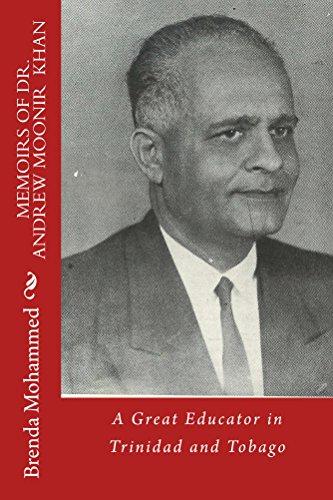 Book: Memoirs of Dr. Andrew Moonir Khan - A Great Educator by Brenda Mohammed