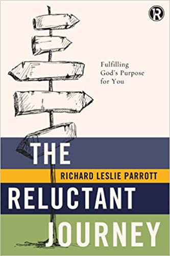 The Reluctant Journey: Fulfilling God?s Purpose for You (Refraction)