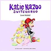 Love Stinks!: Katie Kazoo, Switcheroo #15 | Nancy Krulik