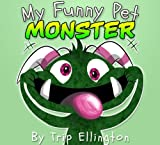 My Funny Pet Monster (A cool picture book for children 3-7)
