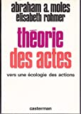 img - for Theorie des actes: Vers une ecologie des actions (Collection Syntheses contemporaines) (French Edition) book / textbook / text book