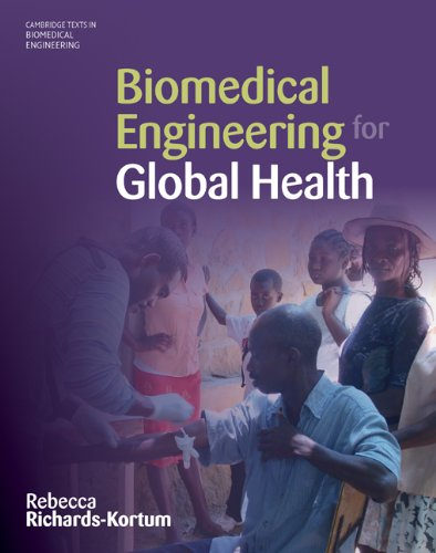 Biomedical Engineering for Global Health (Cambridge Texts...