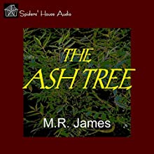 The Ash Tree Audiobook by M. R. James Narrated by Roy Macready