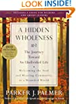 A Hidden Wholeness: The Journey Towar...