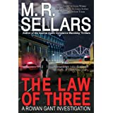 The Law Of Three: A Rowan Gant Investigation (Rowan Gant Investigations, Book 4) ~ M. R. Sellars