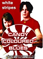 White Stripes - Candy Colouredblues: Unauthorized