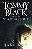 img - for Tommy Black and the Staff of Light (Volume 1) book / textbook / text book