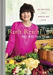 My Kitchen Year: 136 Recipes That Sav...