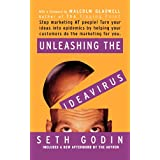 Unleashing the Ideavirus: Stop Marketing AT People! Turn Your Ideas into Epidemics by Helping Your Customers Do the Marketing thing for You. ~ Seth Godin