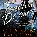 Touch of Darkness (       UNABRIDGED) by Kathy Clamp, C.T. Adams Narrated by Loretta Rawlins