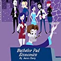 Bachelor Pad Economics: The Financial Advice Bible for Men Audiobook by Aaron Clarey Narrated by Davis Aurini