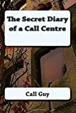 Call Guy The Secret Diary of a Call Centre