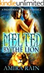 Melted By The Lion: A Paranormal Lion...