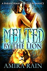Melted By The Lion: A Paranormal Lion Shifter Romance