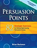 img - for Persuasion Points: 82 Strategic Exercises for Writing High-Scoring Persuasive Essays (Maupin House) book / textbook / text book