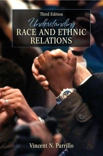 Understanding Race and Ethnic Relations (3rd, Third Edition) - By Vincent N. Parrillo