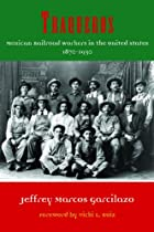 Traqueros: Mexican Railroad Workers in the United States, 1870-1930