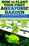 How To Plant Your First Aquaponic Gar...