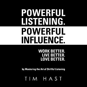 Powerful Listening. Powerful Influence Audiobook
