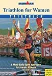 Triathlon for Women: A Mind-Body-Spir...