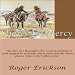 Shows No Mercy | Roger Erickson