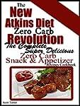 The New Atkins Diet Zero Carb Revolut...