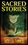 Kids Book: Sacred Stories (Moral Stories for Children Series Book 1)