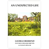An Unexpected Life: Features Benjamin Britten and Stanley Spencerby George Behrend