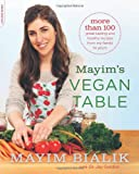 img - for Mayim's Vegan Table: More than 100 Great-Tasting and Healthy Recipes from My Family to Yours book / textbook / text book