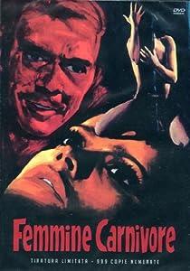 Femmine Carnivore (Ed. Limitata E Numerata) [Italian Edition]