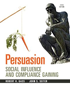 Persuasion: Social Influence And Compliance Gaining (5th Edition)