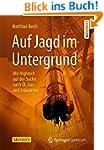 Auf Jagd im Untergrund: Mit Hightech...