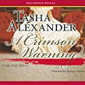 A Crimson Warning (       UNABRIDGED) by Tasha Alexander Narrated by Bianca Amato