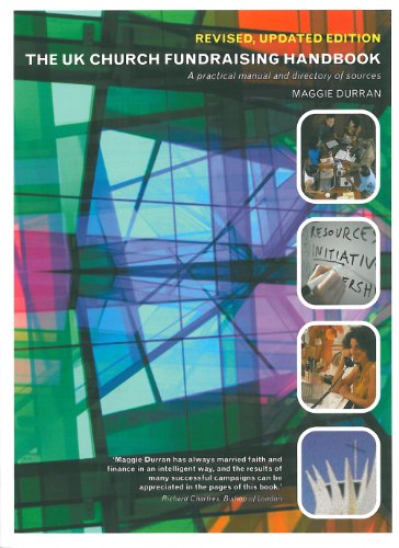 The UK Church Fundraising Handbook: A Practical Manual and Directory of Sources
