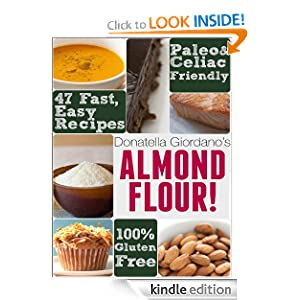 Almond Flour! Gluten Free & Paleo Diet Cookbook: 47