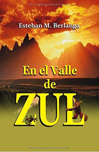 En el Valle de ZUL: Volume 1 (La luz del alba)