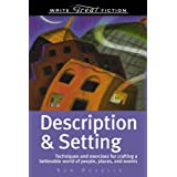Description and Setting: Techniques and Exercises for Crafting a Believable World of People, Places and Events (Write Great Fiction)by Ron Rozelle