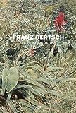 Franz Gertsch: Geheimnis Natur