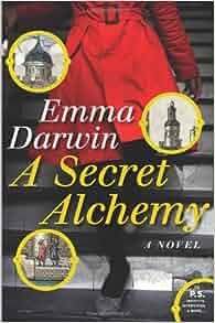 A Secret Alchemy A Novel P S Emma Darwin border=