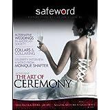 Safeword Magazine - The Art of Ceremony ~ Lenore T.  Rose
