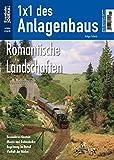 Romantische Landschaften - Eisenbahn Journal - 1 x 1 des Anlagenbaus 1-2014