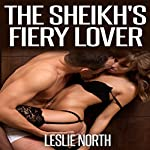 The Sheikh's Fiery Lover: The Tazeem Twins Series, Book 2 | Leslie North